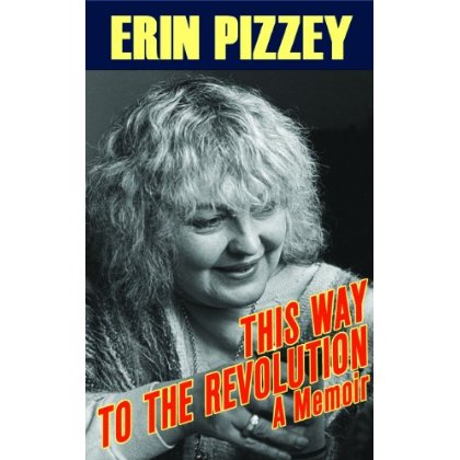 Erin Pizzey, This Way to the Revolution: An Autobiography. Peter Owen Ltd.